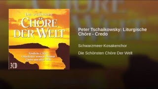 Peter Tschaikowsky: Liturgische Chöre - Credo
