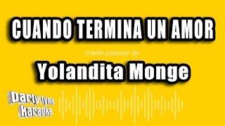 Yolandita Monge - Cuando Termina Un Amor (Versión Karaoke)