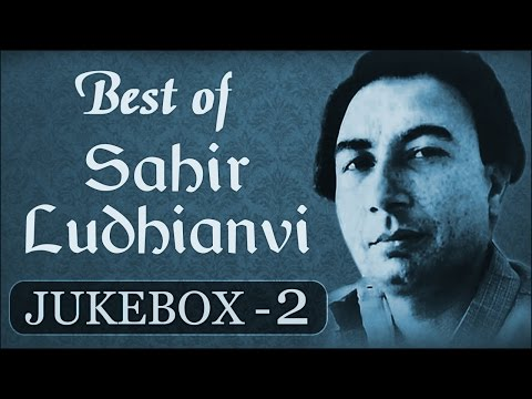 Best Of Sahir Ludhianvi Songs [HD] - Jukebox 2 - Evergreen Bollywood Old Song Collection