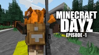 Minecraft DAYZ - FOLLOWING A TRAP! EP.1