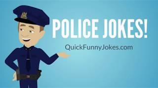 Hilarious Police Jokes!