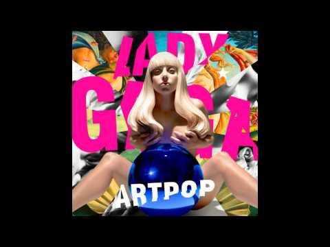 Lady Gaga - ARTPOP ( Audio ) Official ARTPOP