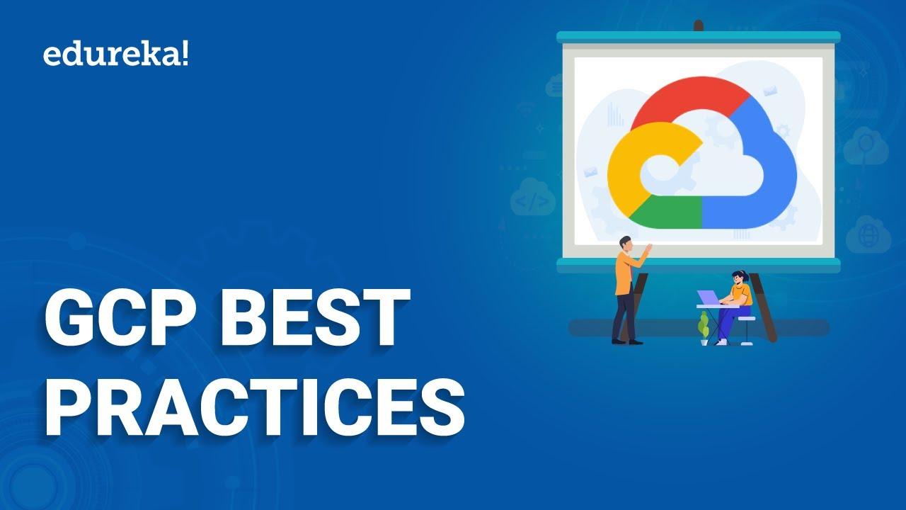 GCP Best Practices | Cloud Security Best Practices | Google Cloud Platform Training