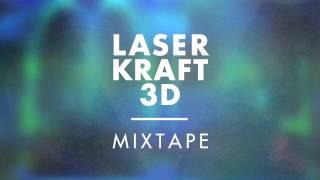 Laserkraft 3D Mixtape 2015-05