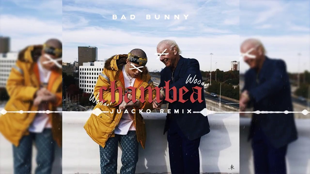 Chambea (Juacko Remix) - Bad Bunny