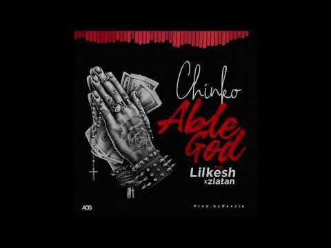 Chinko Ekun ft Lil Kesh X ZlatanIbileAble God [Official Audio]