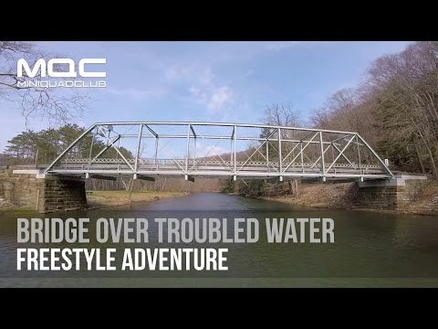 Bridge Over Troubled Water // Freestyle Adventure