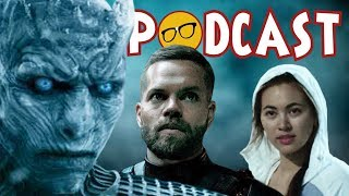 Game of Thrones Rushed Ending | The Expanse Season 4 Predictions | Iron Fist Done?