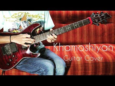 Khamoshiyan - Guitar Cover