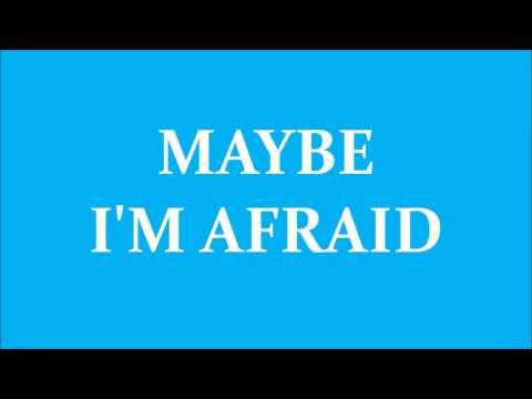 MAYBE I'M AFRAID feat Shmaltzy with Lyrics
