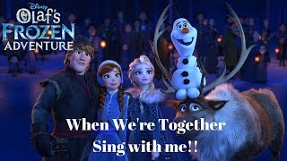 (ELSA OFF) When We're Together: Olaf's Frozen Adventure - Sing With me! Anna OFF