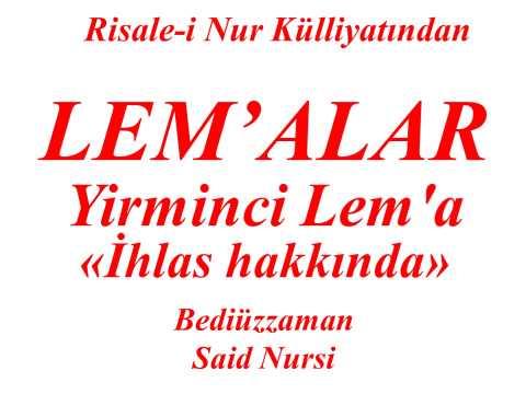 Risale-i Nur'dan Dersler, Lem'alar, Yirminci Lem'a, İhlas hakkında, Bediüzzaman Said Nursi
