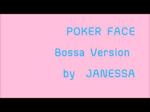 Poker face -Bossa Cover by JANESSA