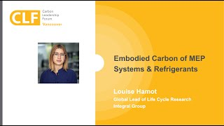 Embodied Carbon of MEP Systems and Refrigerants | Louise Hamot (Integral Group)