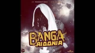 Aidonia - Banga (2 Face Riddim) - December 2016