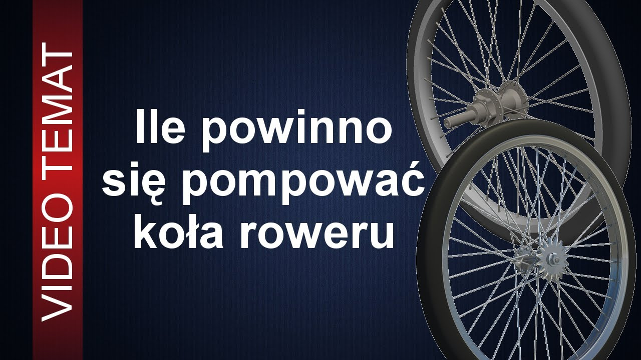 Ile Pompować Koła Roweru Jakie Ciśnienie W Kołach Jest Najlepsze