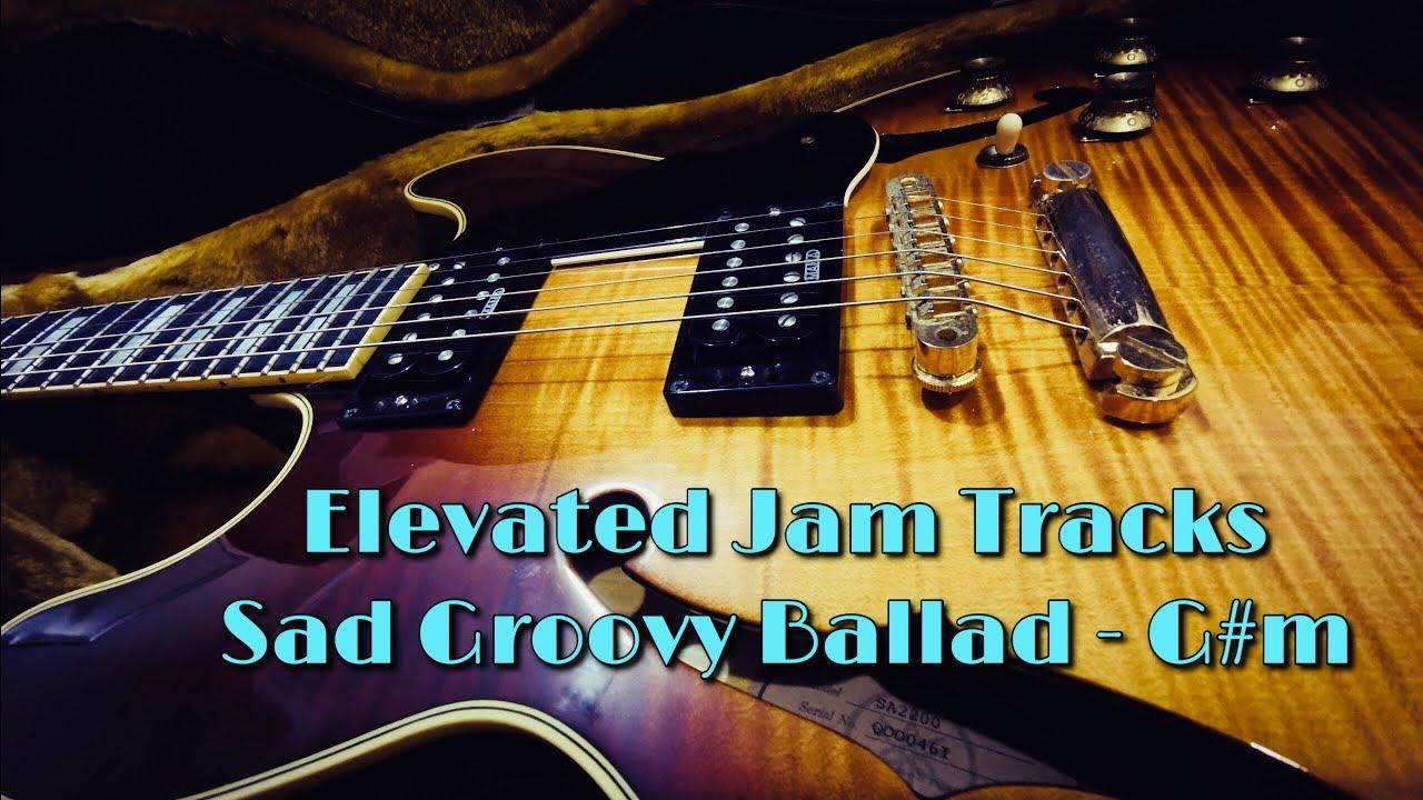 Elevated Jam Tracks - Sad Groovy Ballad - G#m (Guitar Improvisation)