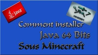 Comment installer Java 64 Bits sous Minecraft