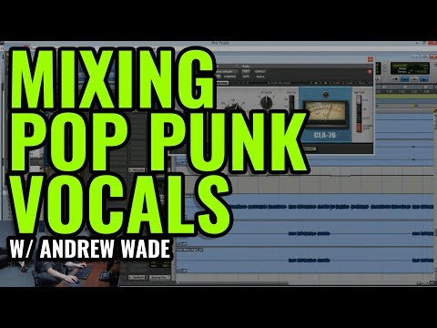 Mixing NECK DEEP vocals with Andrew Wade - Nail The Mix