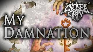 Chelsea Grin My Damnation Track Video