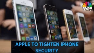 Apple To Tighten iPhone Security | CNBC TV18