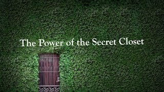 The Power of the Secret Closet (David Wilkerson)