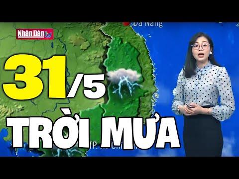 Dự báo thời tiết hôm nay và ngày mai 31/5   Dự báo thời tiết đêm nay mới nhất