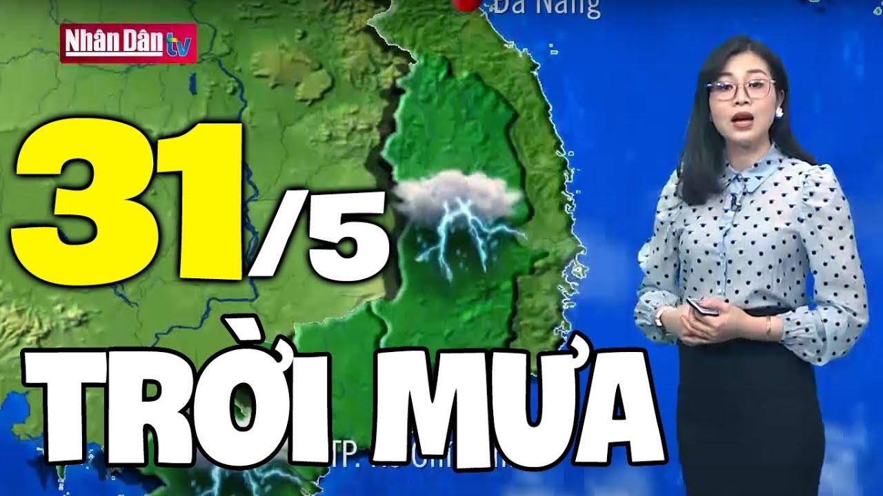 Dự báo thời tiết hôm nay và ngày mai 31/5   Dự báo thời tiết đêm nay mới nhất   Thông tin thời tiết hôm nay và ngày mai