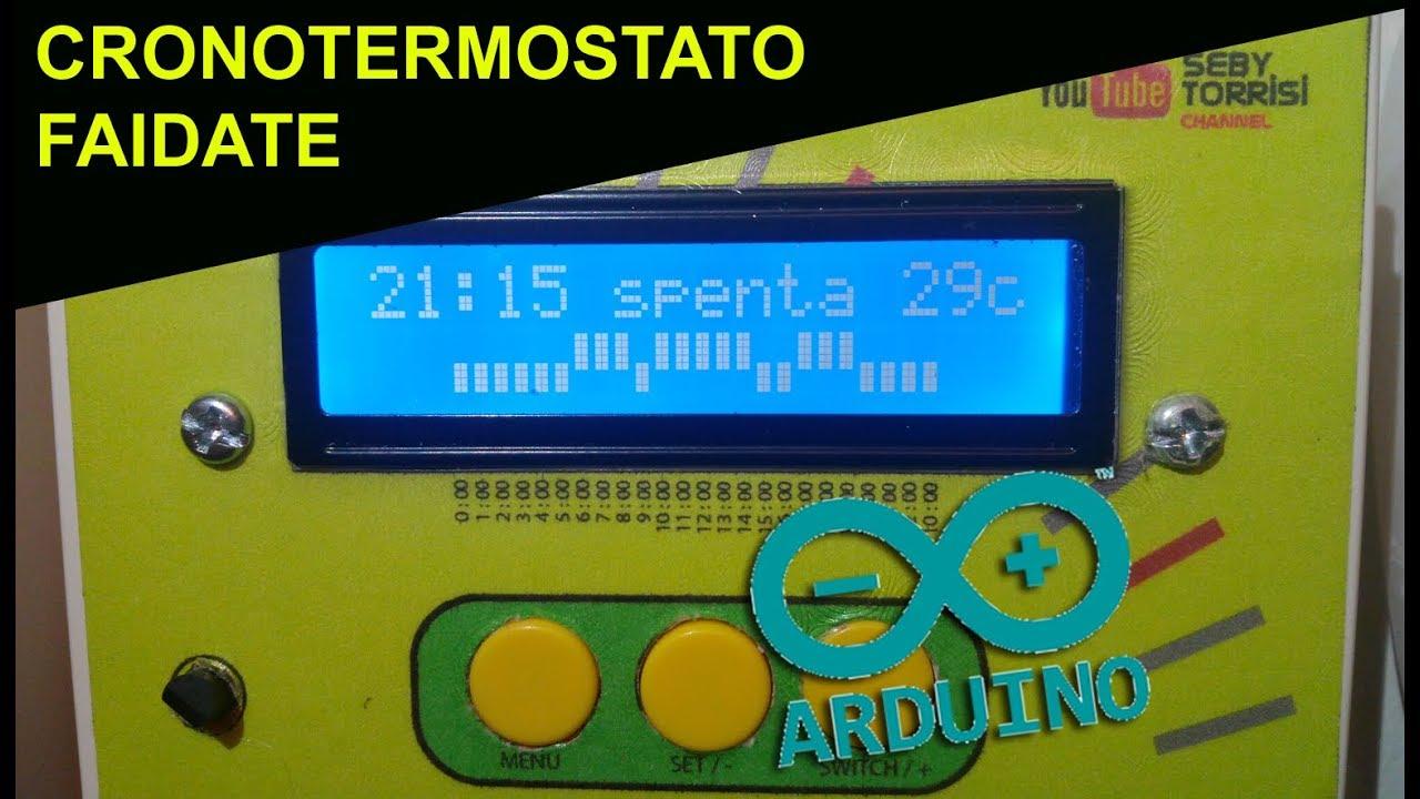 Cronotermostato FAIDATE con Arduino- DIY Arduino Programmable Thermostat