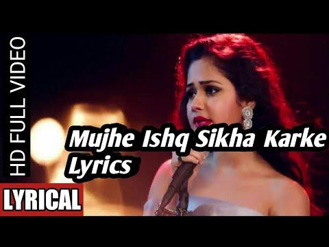 mujhe-ishq-sikha-karke-song-lyrics- -ft_sneh-upadhya- -lyrics-music-factory