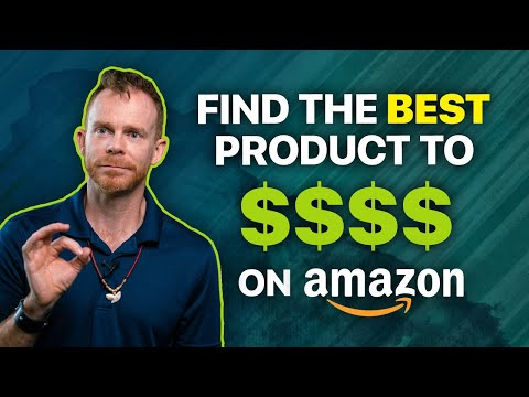 How to Find the Very Best Product to Sell on Amazon