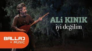 Ali Kınık - İyi Değilim ( ...Ve Yorgun... Ve Yolcu.)