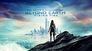 Rising Tide - Beyond Earth Expansion - Livestream - November 15th