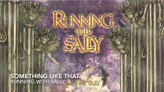 Something Like That | The First Sally | Running With Sally