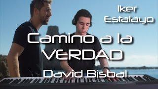 David Bisbal - Camino a la verdad (Piano Cover) | Iker Estalayo