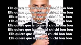 PITBULL - Chi Chi Bon Bon ft  Osmani Garcia (lyrics)