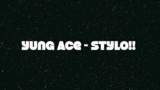 Yung Ace - Stylo + Download Link