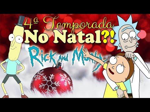 RICK AND MORTY | 4ª TEMPORADA NO NATAL DE 2018?! (Incrível)
