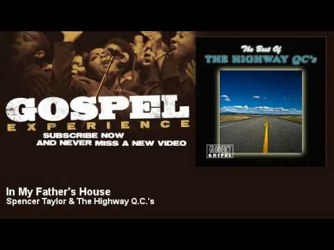 Spencer taylor the highway q c 39 s in my father 39 s house for Gospel house music
