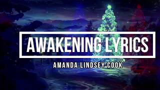 Awakening (Lyrics) - Amanda Lindsey Cook