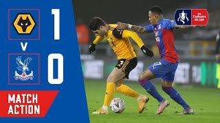 Wolves 1-0 Crystal Palace | FA Cup | Match Action