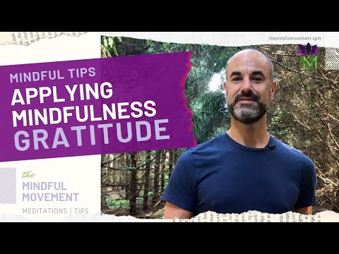 Using Mindfulness and Gratitude in Real Life / Tips for Living Mindfully / Mindful Movement