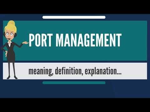 What is PORT MANAGEMENT? What does PORT MANAGEMENT mean? PORT MANAGEMENT meaning