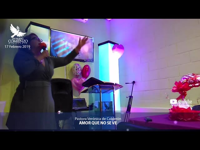 Predica # 65 - AMOR QUE NO SE VE- Pastora Veronica Calderon