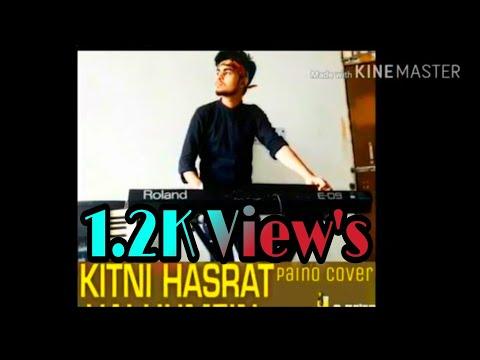Kitni Hasrat Hai Hume Tum Se Dil Lgane Ki Paino Cover Song By Aashis Raj