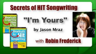 "Secrets Of Hit Songwriting - ""i'm Yours"" By Jason Mraz - Learn Songwriting From The Hits!"