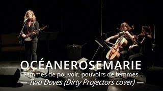 Océanerosemarie - Two Doves (Dirty Projectors cover) - Live @ Maison de la Poésie