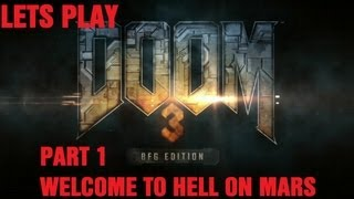 lets play doom 3 BFG edition part 1 welcome to hell on mars