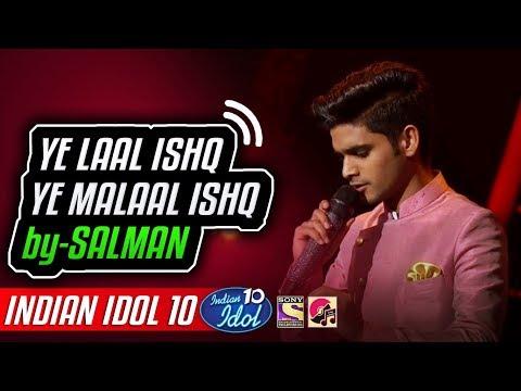 Ye Laal Ishq Ye Malaal Ishq - Salman Ali - Indian Idol 10 - Neha Kakkar - 15 December 2018