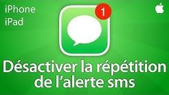 Désactiver la répétition de la notification des sms sur iPhone et iPad